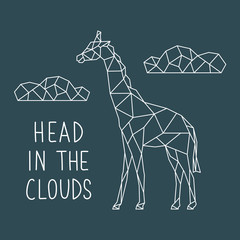Illustration of abstract geometric giraffe with letting: Head in the clouds. Vector poster design.