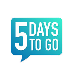 5 Days to go colorful speech bubble on white background. Vector illustration.