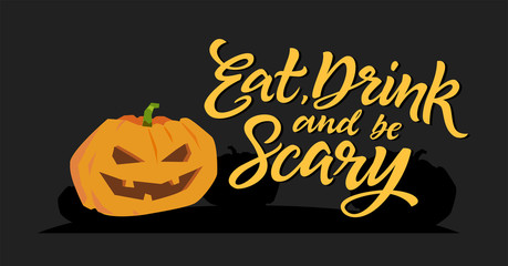Eat, drink and be scary - modern vector poster