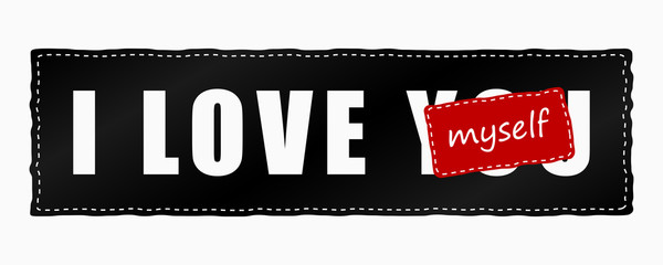 I love myself - slogan on embroidery. Fashion typography for girls t-shirt. Graphics design for apparel, patch, sticker. Vector illustration.