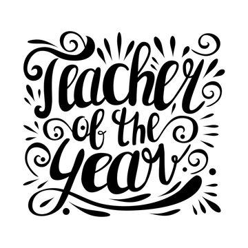 Teacher of the year. Hand lettering design poster