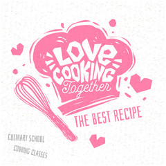 Love cooking together, Cooking school culinary classes logo utensils apron, fork, knife, master chef. Lettering, calligraphy logo, sketch style, welcome. Hand drawn vector illustration.