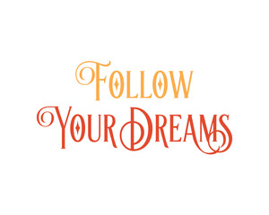 follow your dream words sentence typography typographic writing script image vector icon symbol set