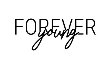 Slogan for t-shirt print. Forever young. Motivation quote Wall mural