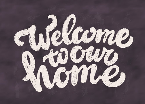 Welcome to our home banner. Lettering.