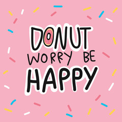 Donut worry be happy cute quote vector illustration