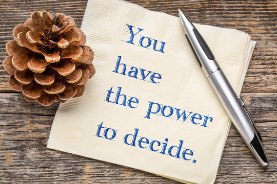 you have the power to decide
