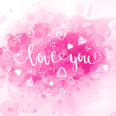 Abstract background in watercolor style for valentine's day with lettering and doodle hearts.
