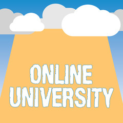 Word writing text Online University. Business concept for Distance Learning Courses are taken over the internet.