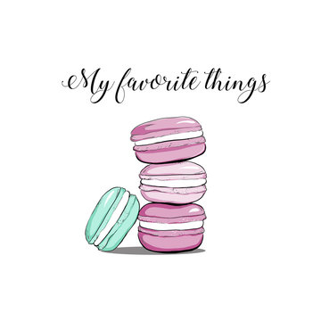 "Vector colorful cute macaroons and hand drawn quote text ""My favorite things"". Sweet pastry cookies with crumbles. Stack of colorful cartoon macarons icon. Macaroon cakes isolated. Vector illustration"