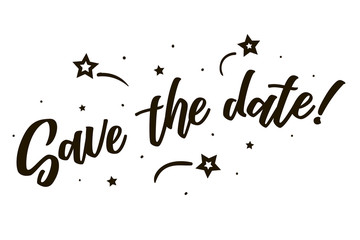 Save the date. Beautiful greeting card poster, calligraphy black text Word star fireworks. Hand drawn, design elements. Handwritten modern brush lettering on a white background isolated vector