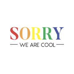 slogan Sorry Cool phrase graphic vector Print Fashion lettering calligraphy