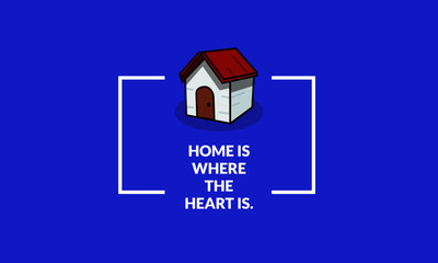 Home is where the heart is quote poster design