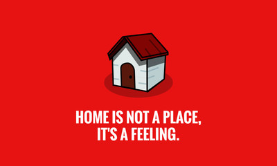 Home is not a place, it's a feeling quote poster design