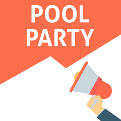POOL PARTY Announcement. Hand Holding Megaphone With Speech Bubble