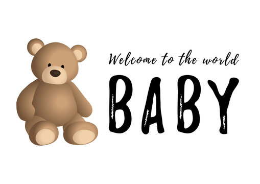 Calligraphy lettering of Welcome to the world baby in black and brown bear on white background for decoration, poster, banner, postcard, greeting card, decor, print, sticker, cover, scrapbooking,album
