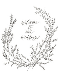 Welcome to our wedding, hand drawn lettering and brunches  for d