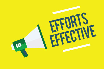 Writing note showing Efforts Effective. Business photo showcasing Produces the results as per desired Goal Target Achieve Megaphone yellow background important message speaking loud