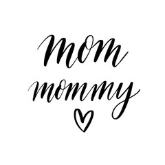 Mom mommy -  inscription hand lettering vector.Typography design