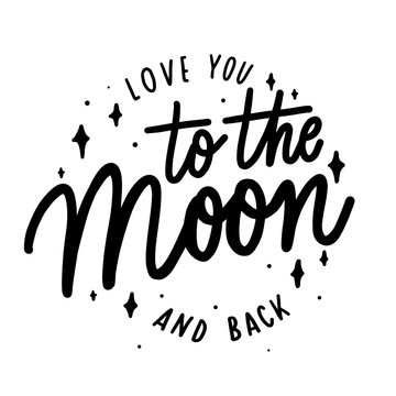 Love you to the moon and back -   inscription hand lettering vec