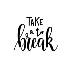 Take a break vector lettering motivational design