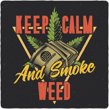 T-shirt or poster design with illustration of Cannabis and money. Label design with text composition.