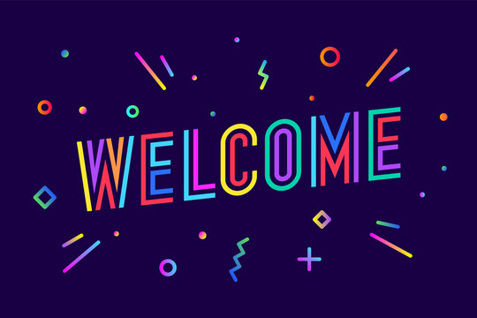 Welcome. Greeting card, banner, poster and sticker concept, memphis geometric style with text Welcome on colorful background. Lettering card, invitation card, web banner. Vector Illustration