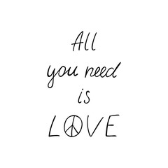 All you need is love inspiration quote about hippie.