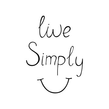 Live simply positive quote about happiness.
