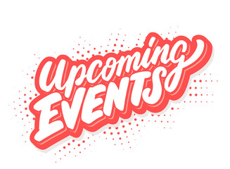 Upcoming events. Vector lettering.