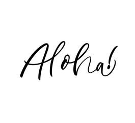 Aloha phrase. Hand drawn vector calligraphy.