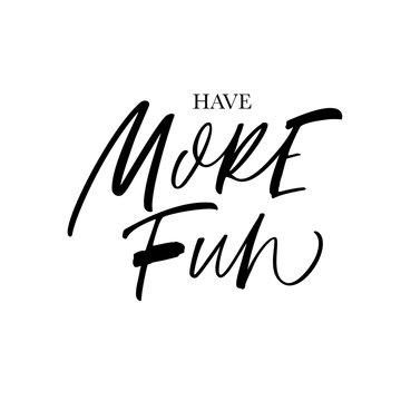 Have more fun card.