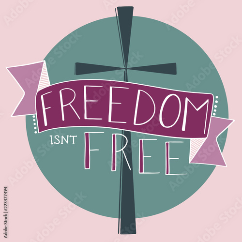 Freedom Isn't Free Because Christ Paid the Price