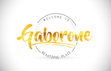 Gaborone Welcome To Word Text with Handwritten Font and Golden Texture Design.