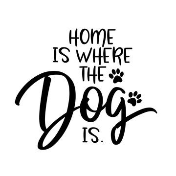 Home is where the dog is. - funny hand drawn vector saying with cat mustache.