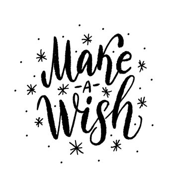 Make a wish. Text vector illustartion. Hand drawn lettering texture.