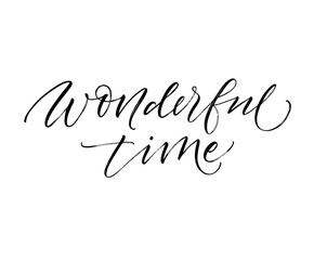 Wonderful time card. Modern vector brush calligraphy. Ink illustration with hand-drawn lettering.