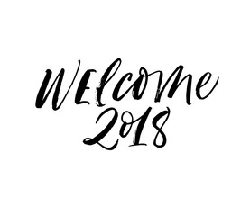 Welcome 2018 card. Modern vector brush calligraphy. Ink illustration with hand-drawn lettering.