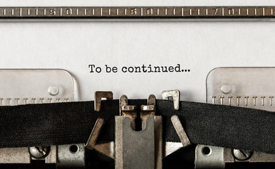Text To be continued typed on retro typewriter