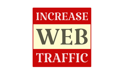 Increase Web Traffic - written on red card on white background