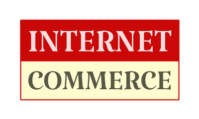 Internet Commerce - written on red card on white background