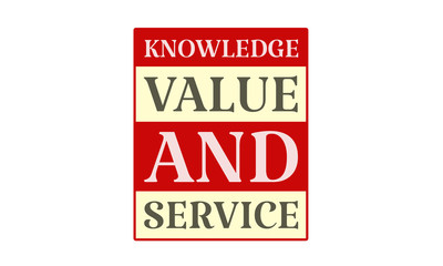 Knowledge Value And Service - written on red card on white background