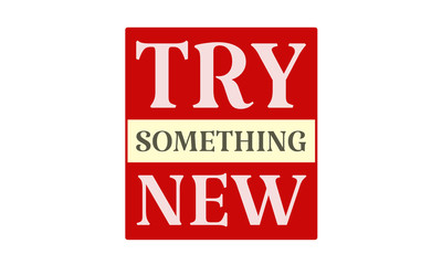 Try Something New - written on red card on white background