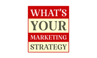 What's Your Marketing Strategy - written on red card on white background