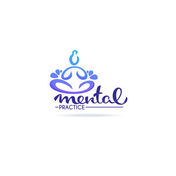 Mental Practice, lettering composition and human body in yoga pose in doodle style for your logo, label, emblem