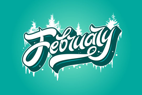 February typography with spruce and icicles on turquoise background. Used for banners, calendars, posters, icons, labels. Modern brush calligraphy. Vector illustration.
