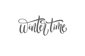 Winter Time black and white handwritten lettering inscription holiday phrase, typography banner with brush script, calligraphy vector illustration.