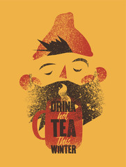 Hot tea typographical vintage grunge style poster. Cartoon bearded man with cup of tea. Retro vector illustration.