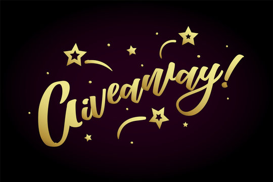 Giveaway. Beautiful greeting card poster, calligraphy golden text Word star fireworks. Hand drawn, design elements. Handwritten modern brush lettering, black background isolated vector