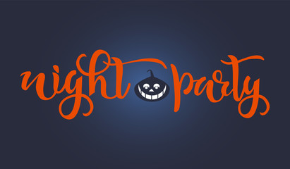 Halloween Night party text. Calligraphy, lettering design. Typography for greeting cards, posters, banners. Vector illustration with pumpkin on background